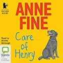Care of Henry Audiobook by Anne Fine Narrated by Stanley McGeagh
