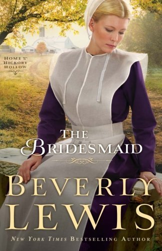 The Bridesmaid (Home to Hickory Hollow) by Lewis, Beverly (September 11, 2012) Paperback