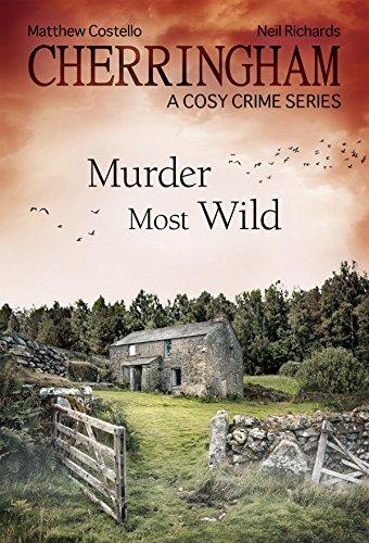 Cherringham - Murder Most Wild: A Cosy Crime Series (Cherringham: Mystery Shorts Book 21)
