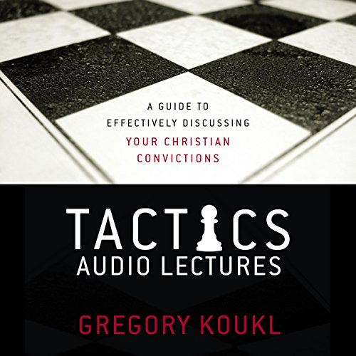 Tactics: Audio Lectures: A Guide to Effectively Discussing Your Christian Convictions by Zondervan