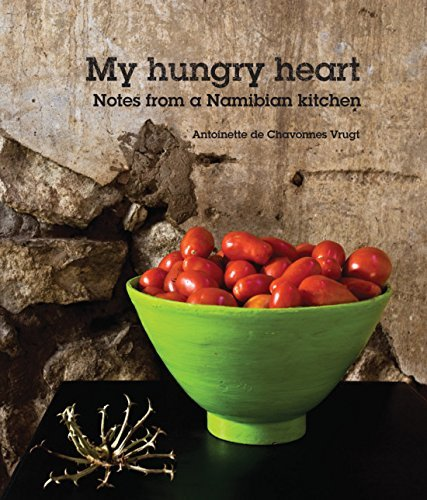 My hungry heart: Notes from a Namibian kitchen