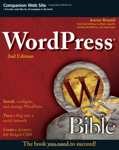 [PDF] WordPress Bible, 2nd Edition Free Download | Publisher : Wiley | Category : Computers & Internet | ISBN 10 : 0470937815 | ISBN 13 : 9780470937815