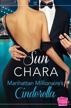 Manhattan Millionaire's Cinderella (Harperimpulse Contemporary Romance) by [Chara, Sun]