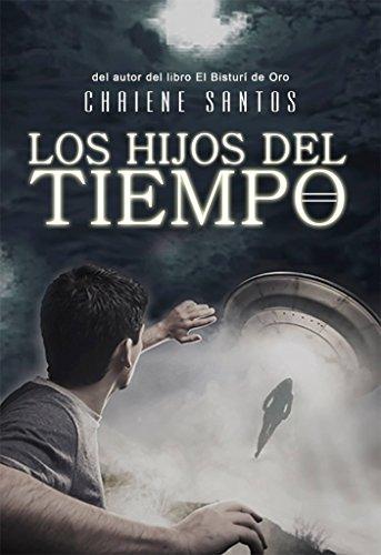 Los Hijos del Tiempo (Spanish Edition) by [Santos, Chaiene]