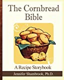 The Cornbread Bible, Jennifer Shambrook, 1479391522