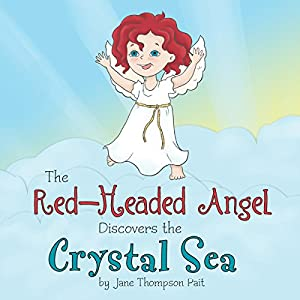 The Red-Headed Angel Discovers the Crystal Sea Audiobook