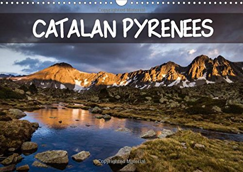 Catalan Pyrenees 2018: Monthly Calendar with Photos of Catalan Pyrenees Landscapes (Calvendo Places)
