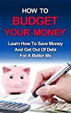 Discover how to budget money, save and get out of debtYou're about to discover how to save money and avoid debts, and hopefully help those who are currently finding themselves lost in the labyrinth of personal finance management. Financial management...