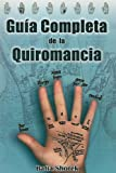 Book cover image for Guia Completa de la Quiromancia = The Complete Guide to Palmistry (Spanish Edition)