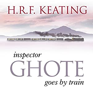 Inspector Ghote Goes by Train Audiobook