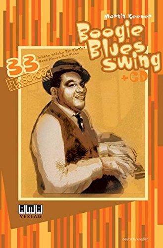 Boogie – Blues – Swing: 33 leichte Stücke für Klavier