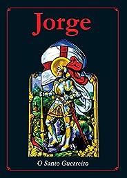 Jorge. O Santo Guerreiro