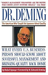 Dr. Deming: The American Who Taught the Japanese About Quality by Rafael Aguayo (1991-09-15)