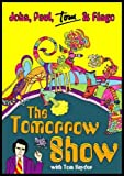 Buy The Tomorrow Show: John, Paul, Tom & Ringo
