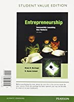 Entrepreneurship: Sucessfully Launching New Ventures, Student Value Edition (5th Edition)