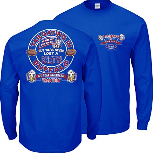 Smack Apparel Buffalo Football Fans. Tailgating in Buffalo. We've Never Lost A Party Blue T Shirt (Sm-5X) (Long Sleeve, Medium)