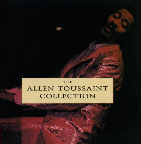 (The Allen Toussaint Collection by Allen Toussaint [Music CD])
