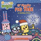 Wow! Wow! Wubbzy!: O Figgity Fig Tree: A Holiday Story