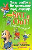 img - for Spit it Out! (The Rattiest Funny Picture Book in the World!) by Paul Jennings (2003-08-30) book / textbook / text book