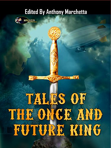 Tales of the Once and Future King by [Marchetta, Anthony, Marchetta, Mariel, Nealen, Peter, Schmidt, Matthew P., Newquist, Morgon, Finn, Declann, Shipley, Jonathan, Nachampassack-Maloney, Mandy, Daue, Katharina, Brumley, Bokerah]