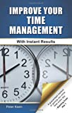 Improve Your Time Management - with Instant Results, Peter Keen, 1781488363