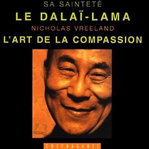 L'art de la compassion | Livre audio