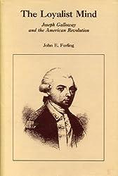 The Loyalist Mind: Joseph Galloway and the American Revolution