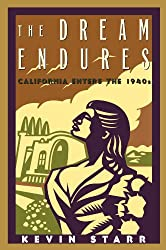 The Dream Endures: California Enters the 1940s (Americans and the California Dream)