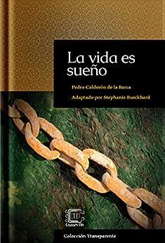 La vida es sueño: adaptación en español moderno (Colección Transparente nº 1) (Spanish Edition) by [Calderón de la Barca, Pedro]
