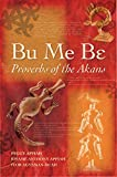 Bu Me Be: Proverbs of the Akans