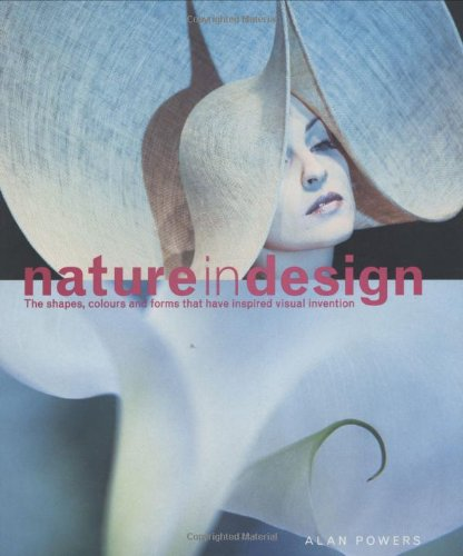 Download Nature in Design: The Shapes, Colors and Forms that Have Inspired Visual Invention ePub fb2 ebook
