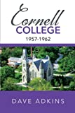 Memories of Cornell College, Dave Adkins, 148365950X