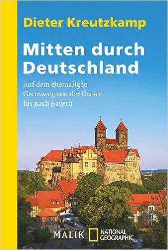 Book Mitten durch Deutschland: Auf dem ehemaligen Grenzweg von der Ostsee bis nach Bayern