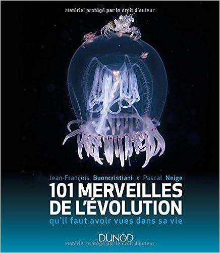 101 merveilles de l'évolution...qu'il faut avoir vues dans sa vie