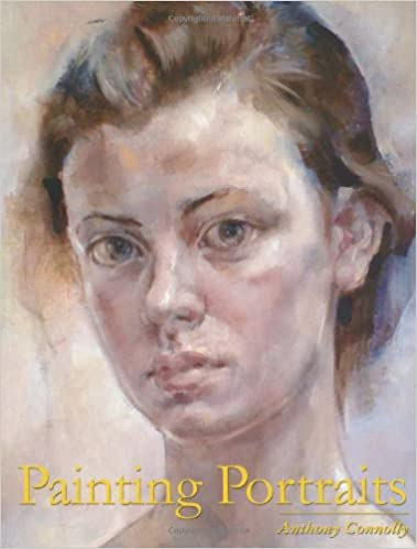 Painting Portraits Anthony Connolly 8601200792485 Amazon