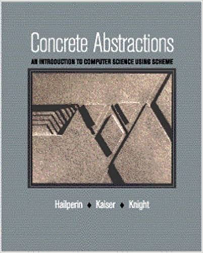 Concrete Abstractions: An Introduction to Computer Science Using ...