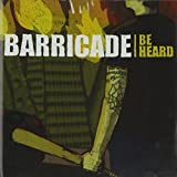 BE HEARD by BARRICADE (2006-10-10)