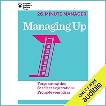 Amazon com: Managing Up (Audible Audio Edition): Harvard Business