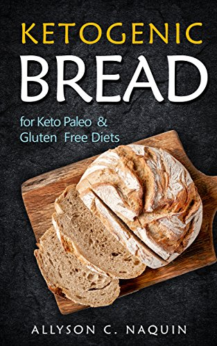 Download for free Ketogenic Bread: For Keto, Paleo & Gluten free Diets