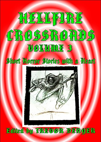 HELLFIRE CROSSROADS VOLUME 3: Short Horror Stories With a Heart