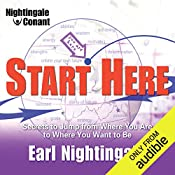 Start Here: Secrets to Jump from Where You Are to Where You Want to Be | Earl Nightingale