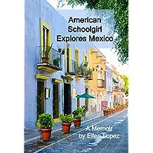 American Schoolgirl Explores Mexico: A Memoir