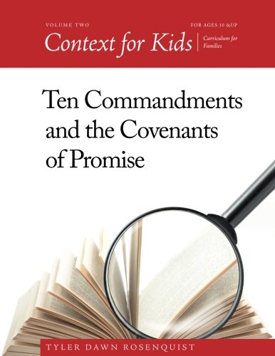 - Context For Kids: Ten Commandments and the Covenants of Promise (Volume 2)