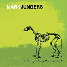 More Like a Good Dog Than a Bad Cat by Mark Jungers (2011-03-29)