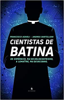 Cientistas de Batina - de Copérnico, Pai do Heliocentrismo