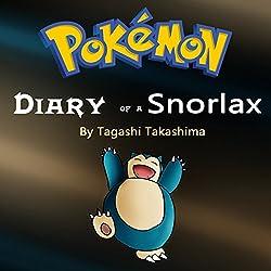Pokemon: Diary of a Snorlax
