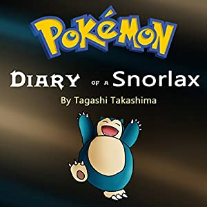Pokemon: Diary of a Snorlax Audiobook