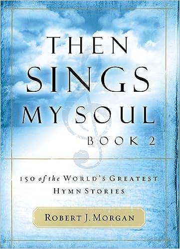 Englisches Buch fb2 herunterladen Then Sings My Soul, Book 2: 150 of the World's Greatest Hymn Stories (BK 2) iBook