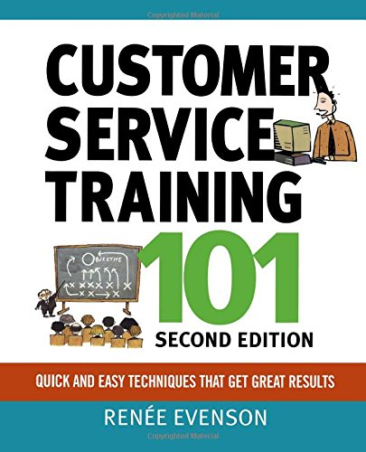 Download Customer Service Training 101: Quick and Easy Techniques That Get Great Results ebook