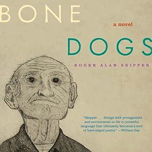 Bone Dogs Audiobook